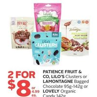 Patience Fruit & Co, Lilo's Clusters or Lamontagne Bagged Chocolate or Lovely Organic Candy