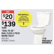 Project Source ''Dual-to-Go'' Dual Flush 2-Piece Round Toilet - $139.00 ($20.00 off)